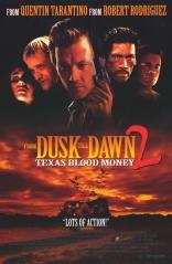 От заката до рассвета 2: Кровавые деньги из Техаса плакаты