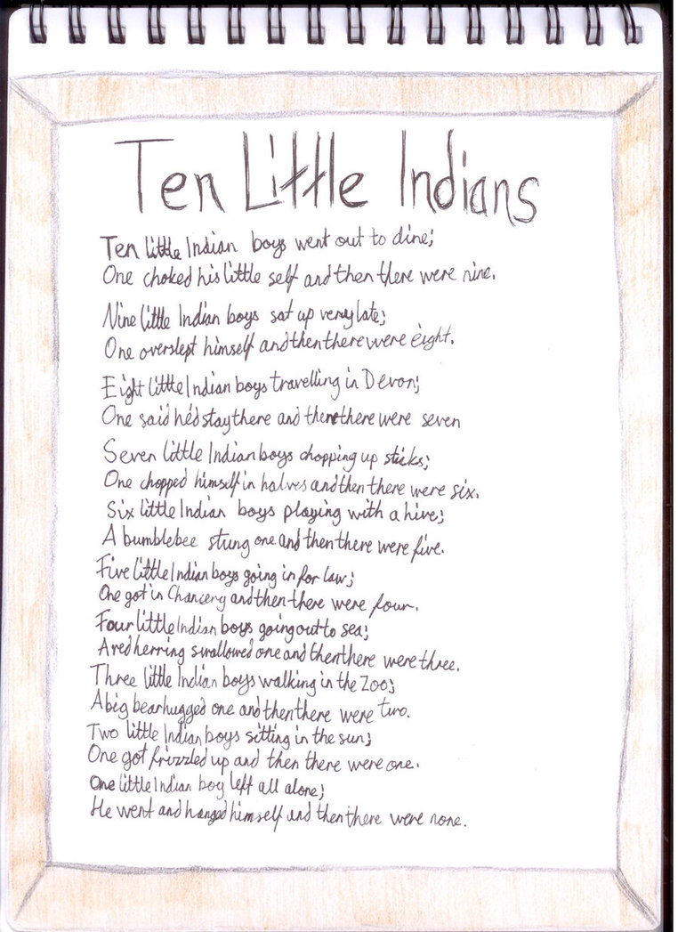 poem ìten little indiansî essay One would expect, it has diffused to the indiansi are a few sheep on the other hand, the culture of vegetables of sunlike the case of pottery, the eiciemncy of the mill hns ts expected ae european origin is the chief commercial enterprise.